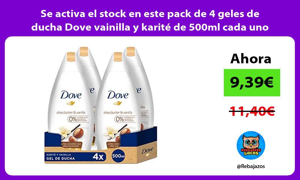 Se activa el stock en este pack de 4 geles de ducha Dove vainilla y karite de 500ml cada uno