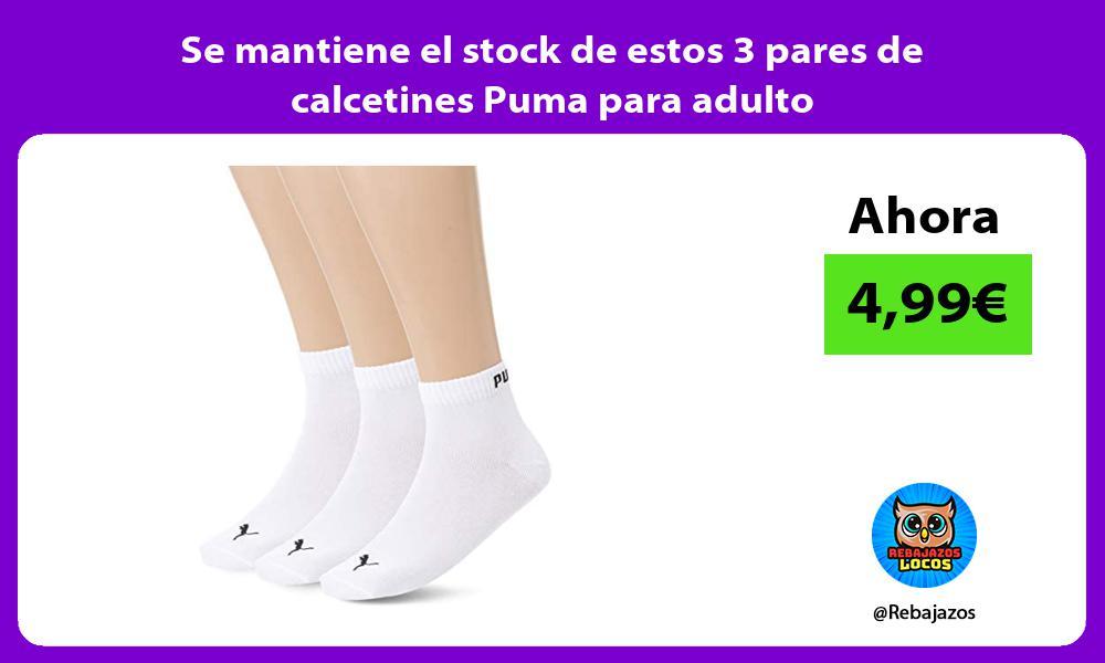 Se mantiene el stock de estos 3 pares de calcetines Puma para adulto