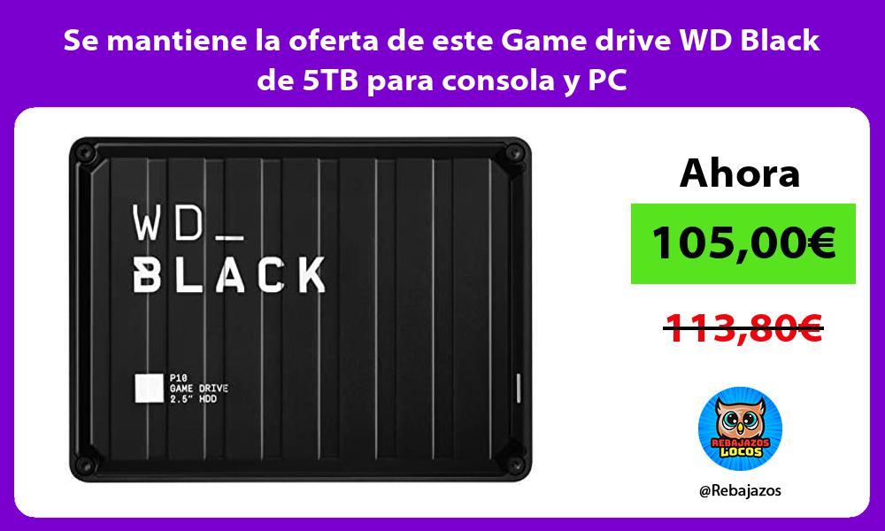 Se mantiene la oferta de este Game drive WD Black de 5TB para consola y PC