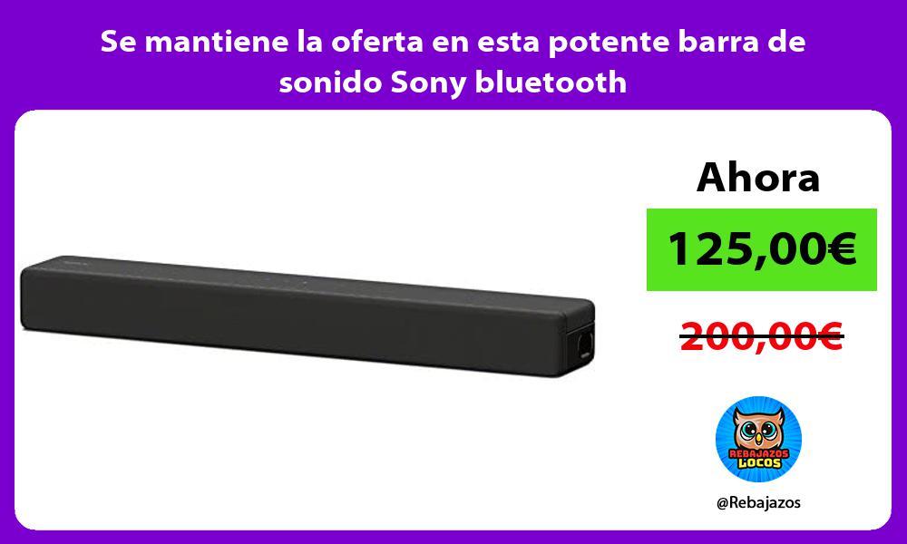 Se mantiene la oferta en esta potente barra de sonido Sony bluetooth