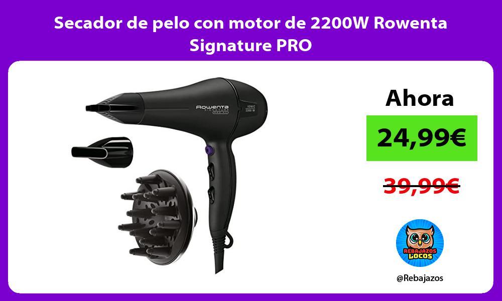 Secador de pelo con motor de 2200W Rowenta Signature PRO