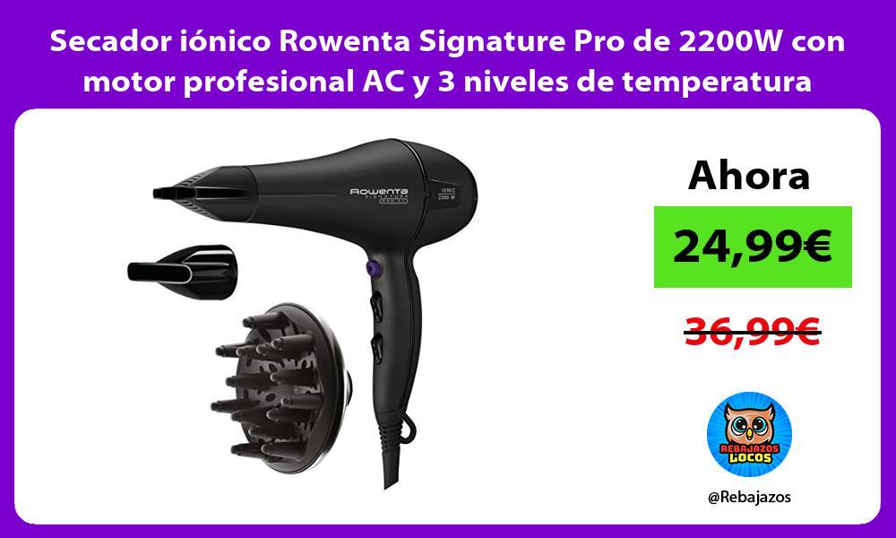 Secador ionico Rowenta Signature Pro de 2200W con motor profesional AC y 3 niveles de temperatura