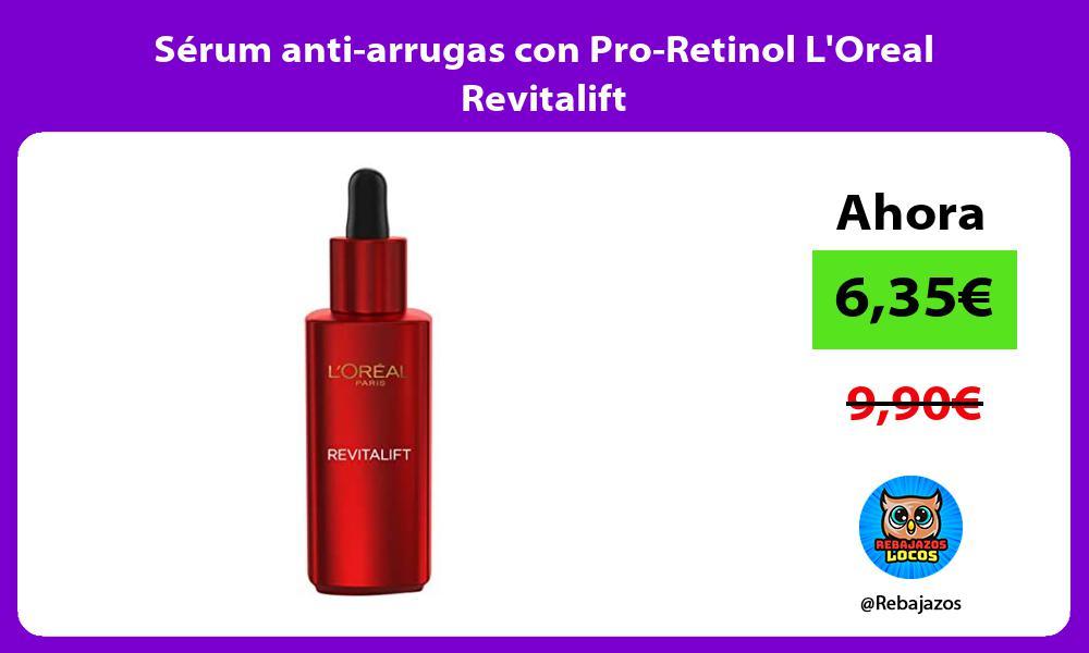 Serum anti arrugas con Pro Retinol LOreal Revitalift