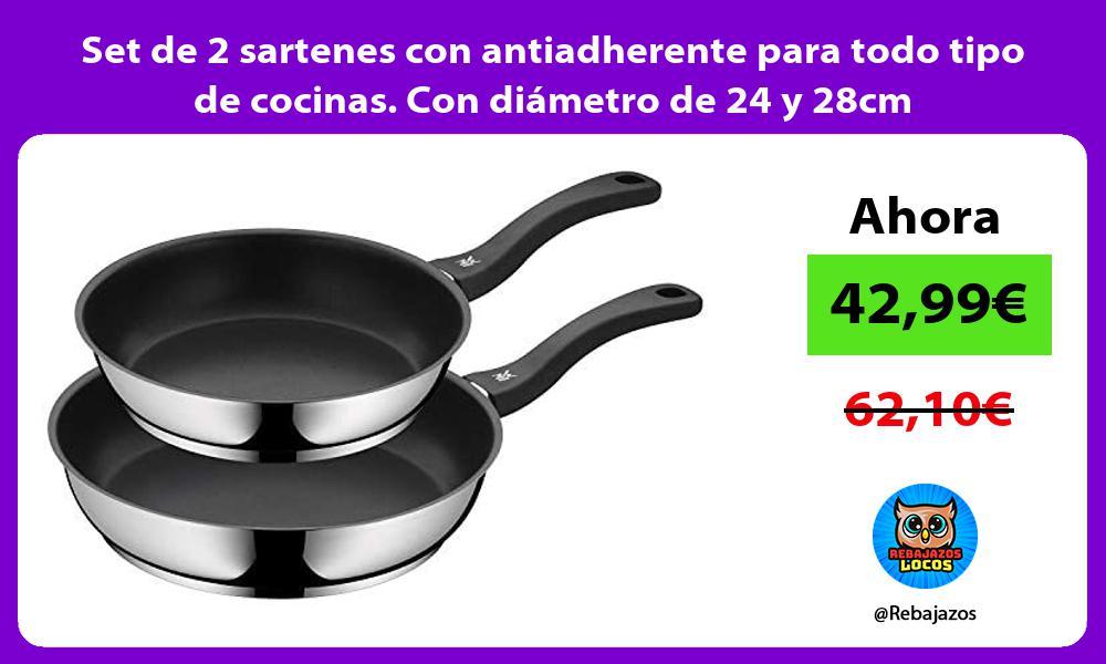Set de 2 sartenes con antiadherente para todo tipo de cocinas Con diametro de 24 y 28cm