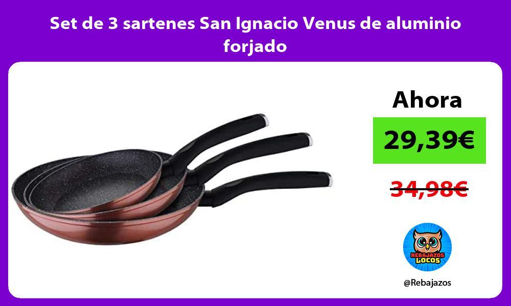 Set de 3 sartenes San Ignacio Venus de aluminio forjado