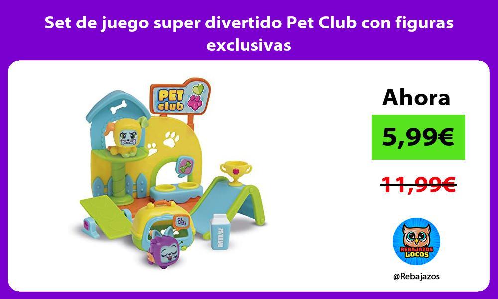 Set de juego super divertido Pet Club con figuras exclusivas