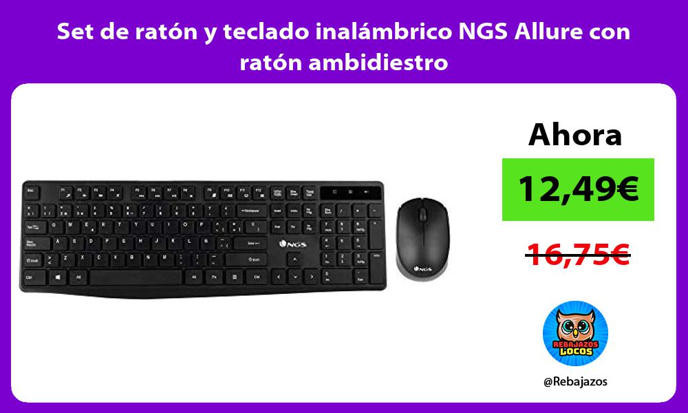 Set de raton y teclado inalambrico NGS Allure con raton ambidiestro