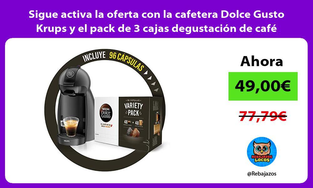 Sigue activa la oferta con la cafetera Dolce Gusto Krups y el pack de 3 cajas degustacion de cafe