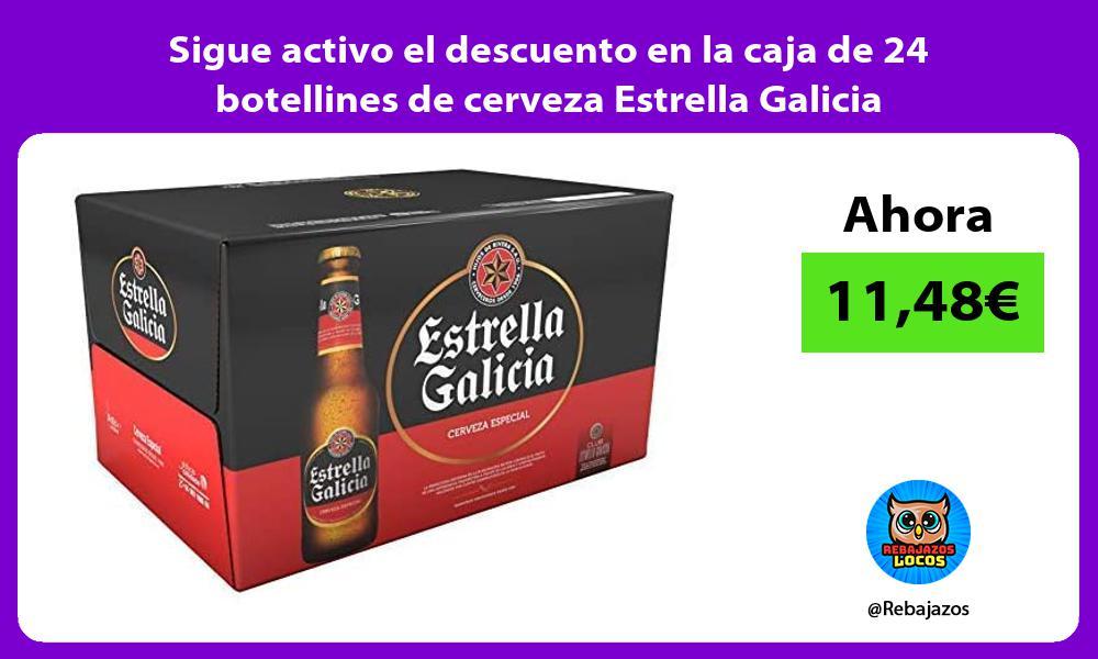 Sigue activo el descuento en la caja de 24 botellines de cerveza Estrella Galicia