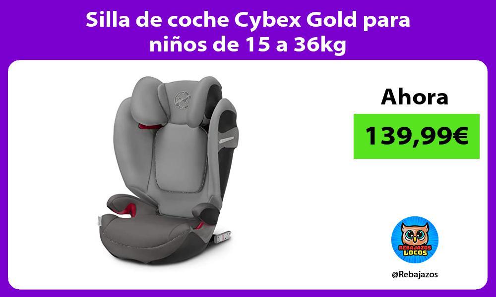 Silla de coche Cybex Gold para ninos de 15 a 36kg