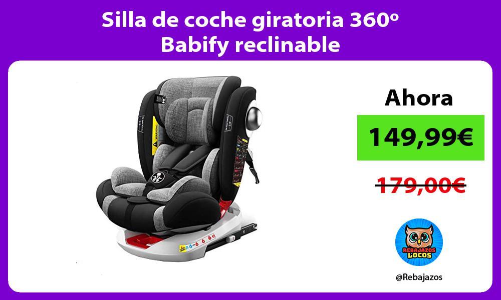 Silla de coche giratoria 360o Babify reclinable