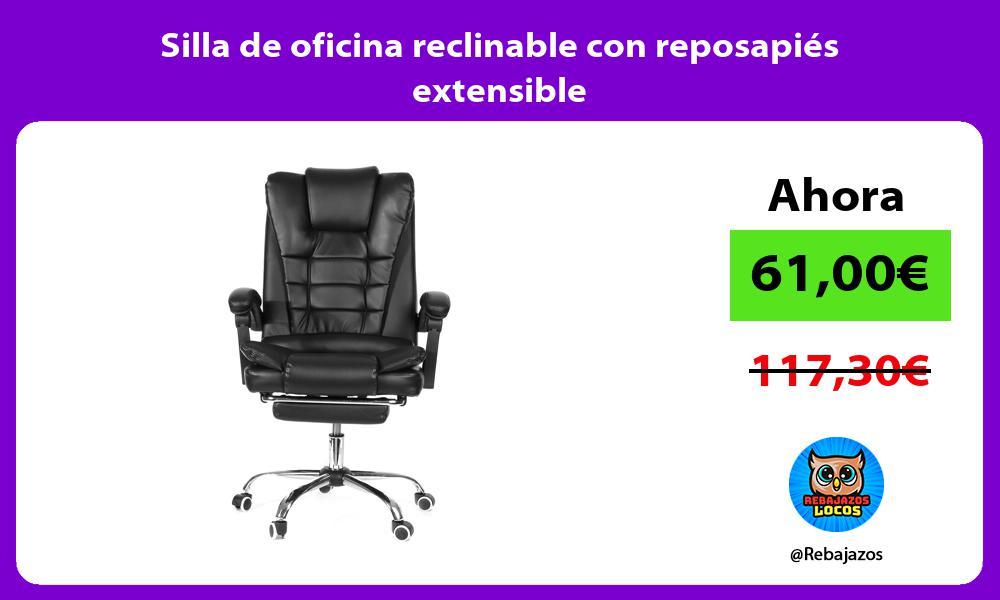 Silla de oficina reclinable con reposapies extensible
