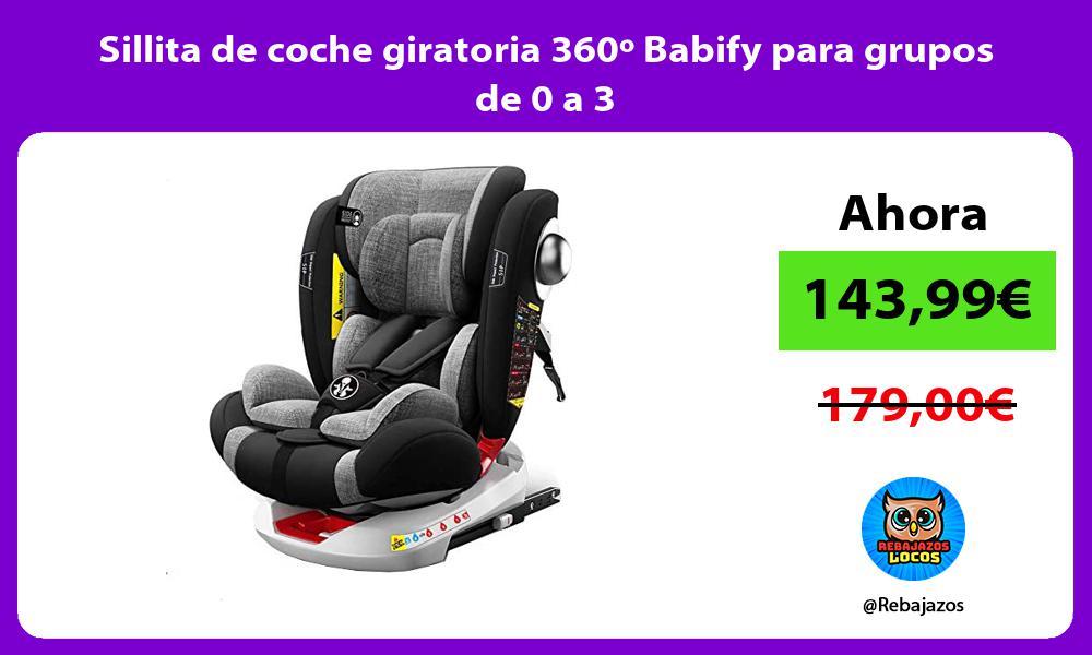 Sillita de coche giratoria 360o Babify para grupos de 0 a 3