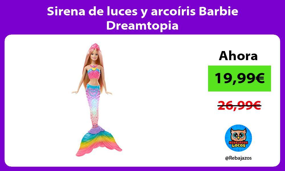 Sirena de luces y arcoiris Barbie Dreamtopia