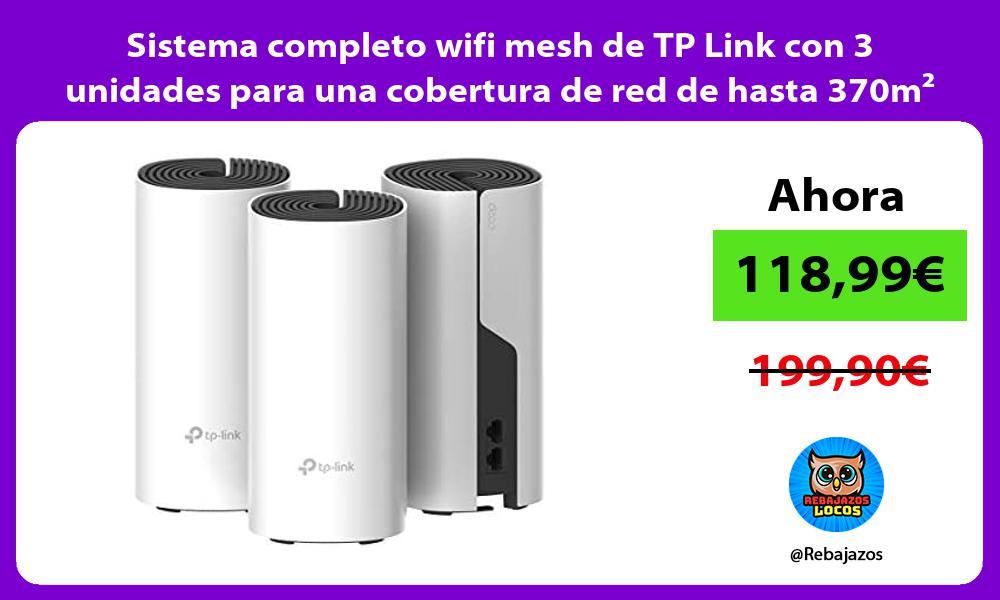 Sistema completo wifi mesh de TP Link con 3 unidades para una cobertura de red de hasta 370m²