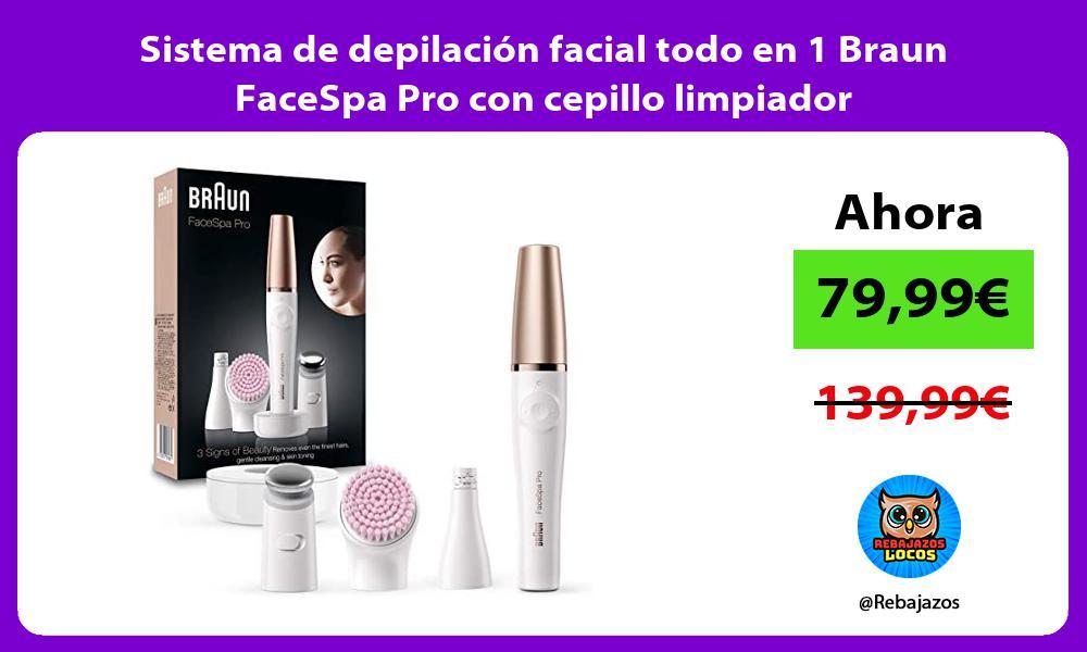Sistema de depilacion facial todo en 1 Braun FaceSpa Pro con cepillo limpiador