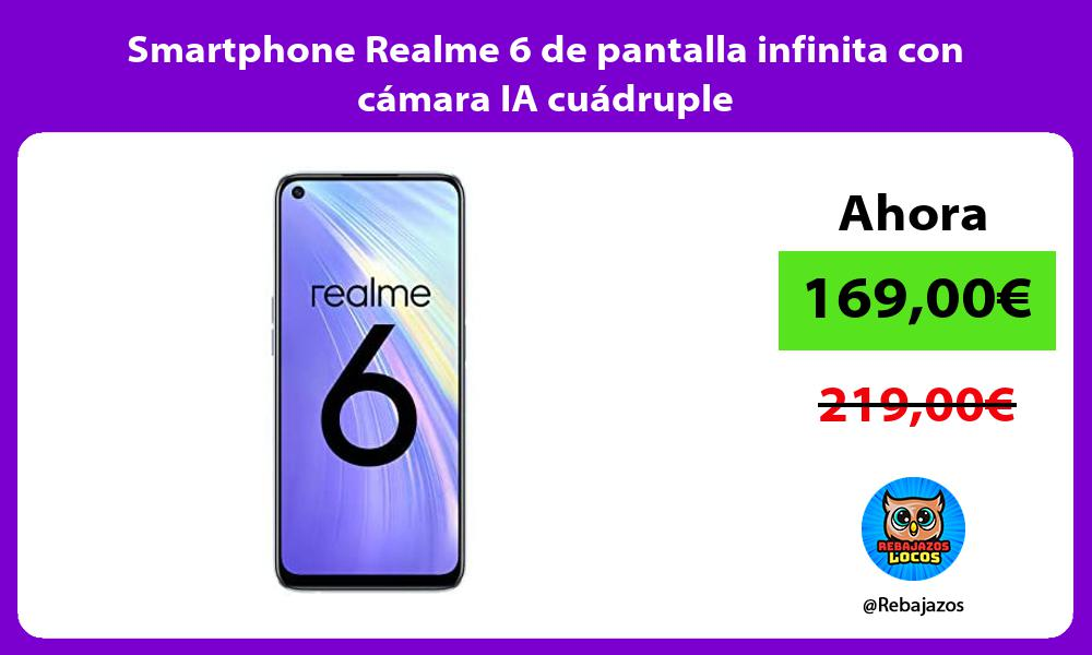 Smartphone Realme 6 de pantalla infinita con camara IA cuadruple