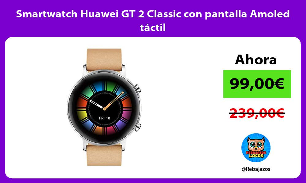 Smartwatch Huawei GT 2 Classic con pantalla Amoled tactil