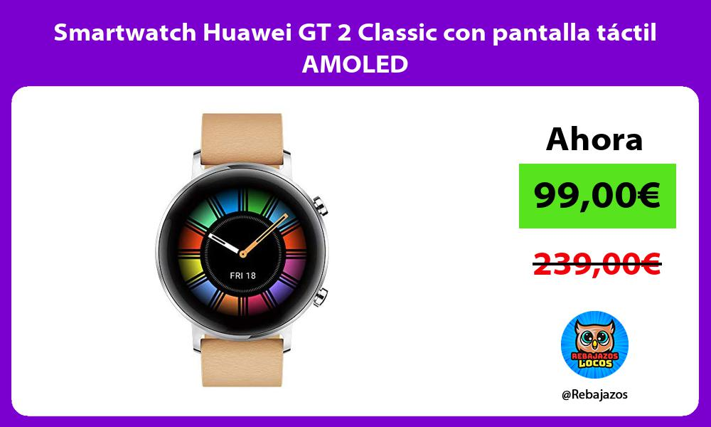 Smartwatch Huawei GT 2 Classic con pantalla tactil AMOLED