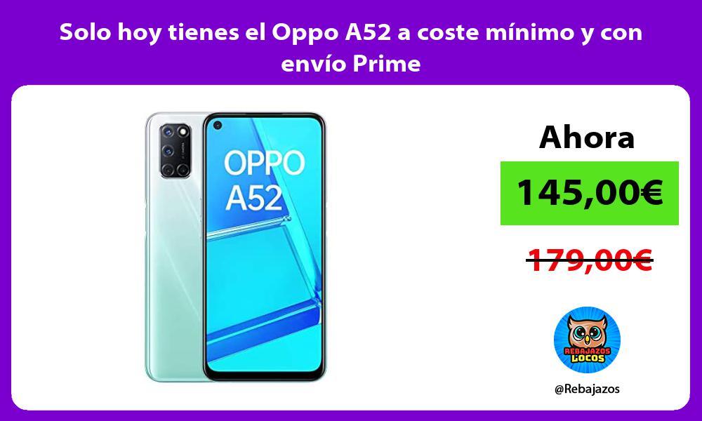 Solo hoy tienes el Oppo A52 a coste minimo y con envio Prime
