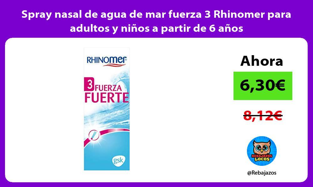 Spray nasal de agua de mar fuerza 3 Rhinomer para adultos y ninos a partir de 6 anos