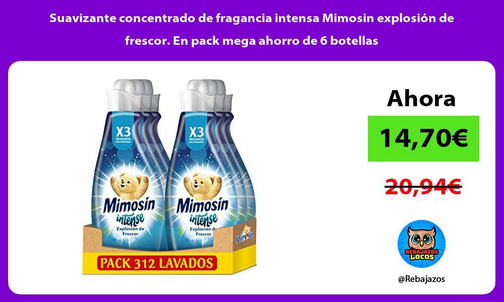 Suavizante concentrado de fragancia intensa Mimosin explosion de frescor En pack mega ahorro de 6 botellas