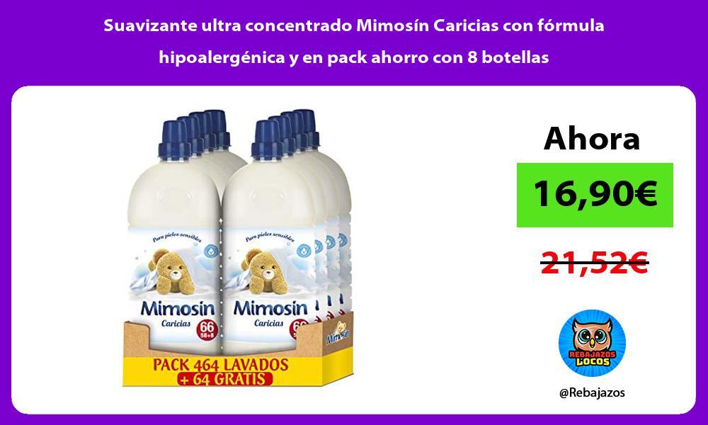 Suavizante ultra concentrado Mimosin Caricias con formula hipoalergenica y en pack ahorro con 8 botellas