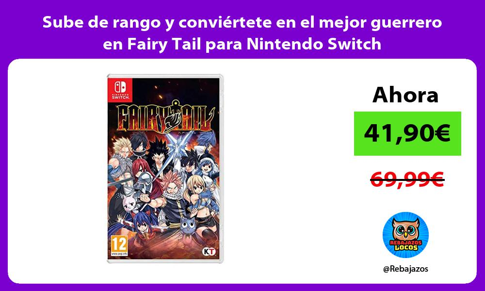 Sube de rango y conviertete en el mejor guerrero en Fairy Tail para Nintendo Switch