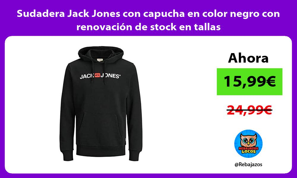 Sudadera Jack Jones con capucha en color negro con renovacion de stock en tallas