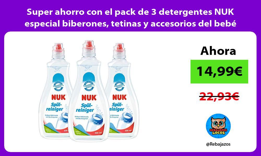 Super ahorro con el pack de 3 detergentes NUK especial biberones tetinas y accesorios del bebe