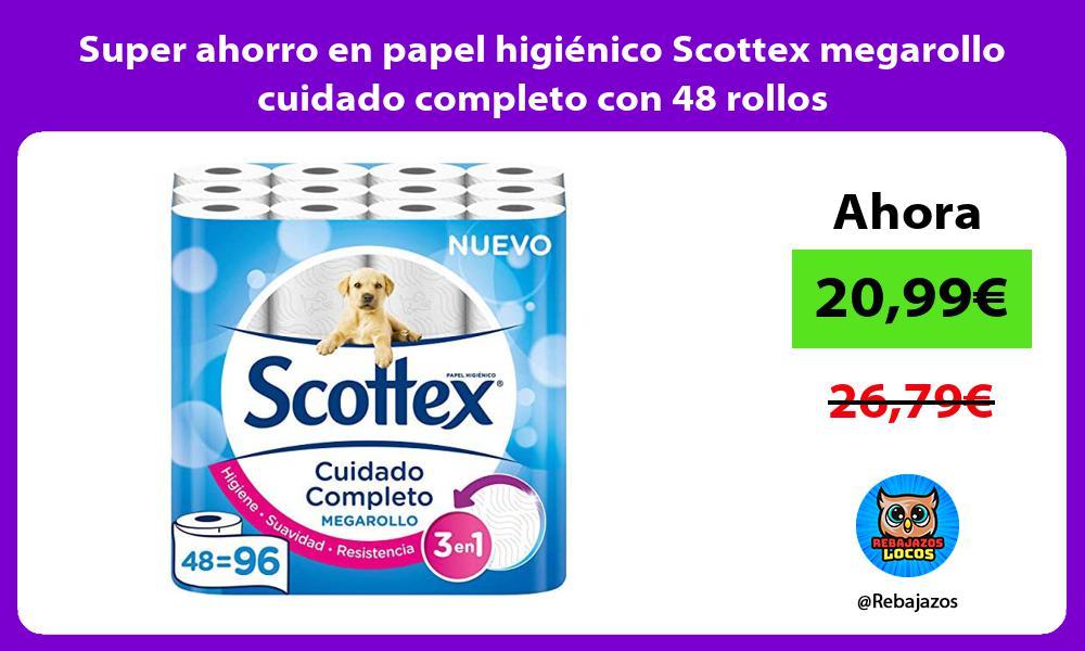 Super ahorro en papel higienico Scottex megarollo cuidado completo con 48 rollos