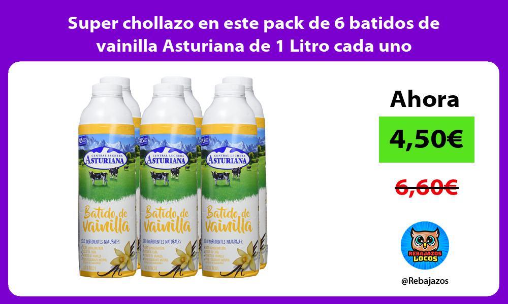 Super chollazo en este pack de 6 batidos de vainilla Asturiana de 1 Litro cada uno