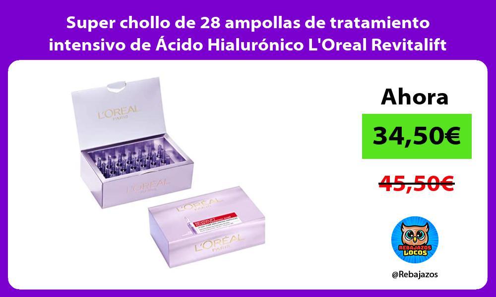 Super chollo de 28 ampollas de tratamiento intensivo de Acido Hialuronico LOreal Revitalift Filler