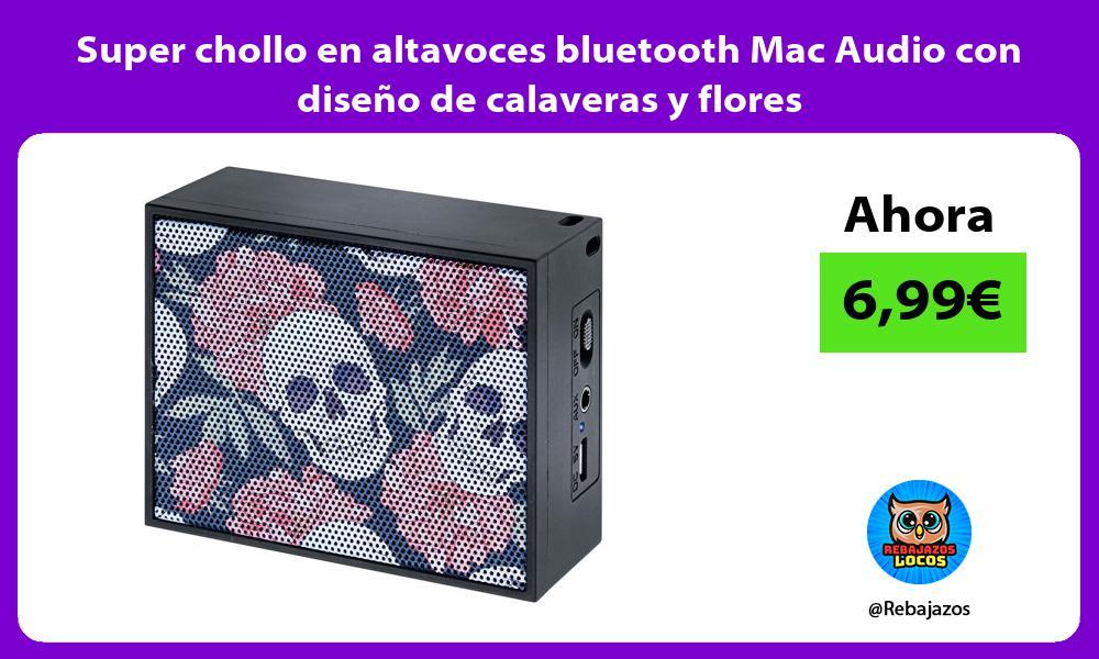 Super chollo en altavoces bluetooth Mac Audio con diseno de calaveras y flores