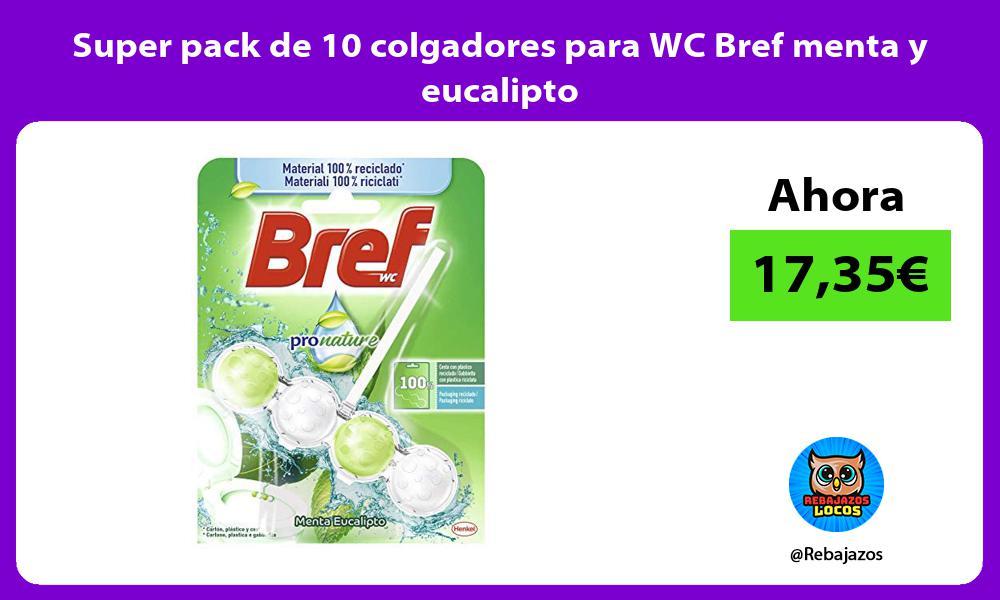 Super pack de 10 colgadores para WC Bref menta y eucalipto
