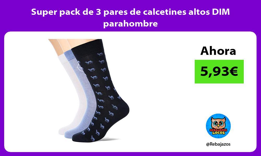 Super pack de 3 pares de calcetines altos DIM parahombre