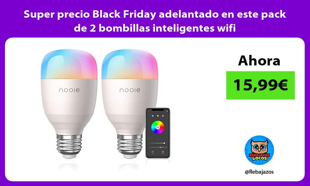 Super precio Black Friday adelantado en este pack de 2 bombillas inteligentes wifi
