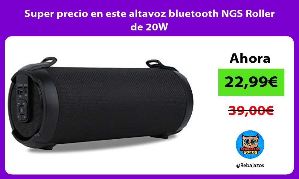 Super precio en este altavoz bluetooth NGS Roller de 20W