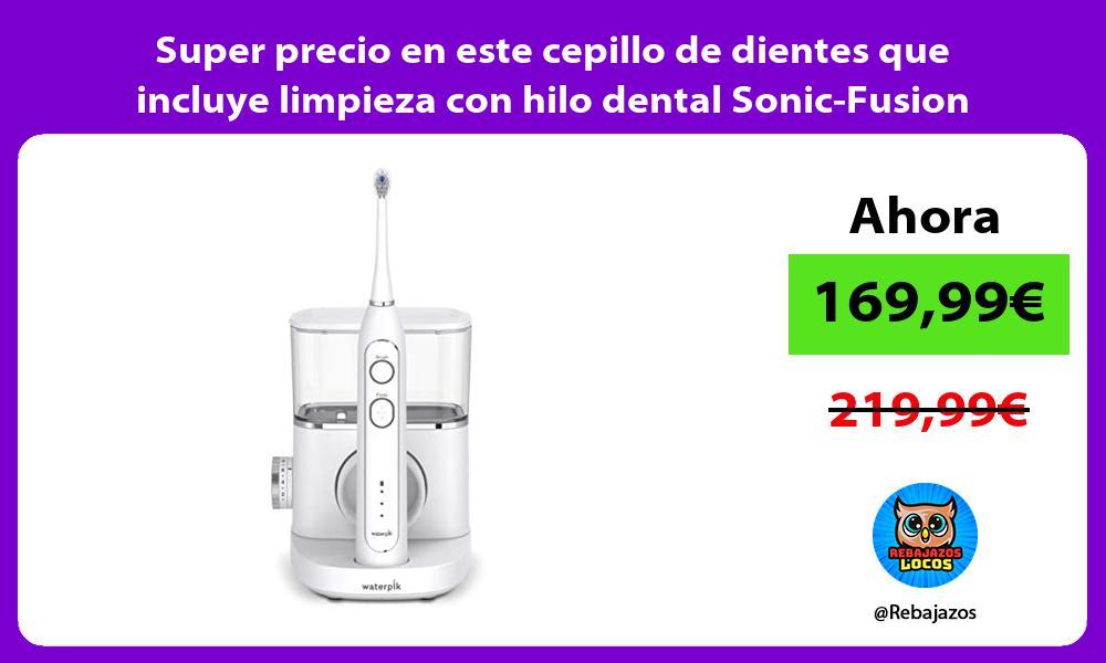 Super precio en este cepillo de dientes que incluye limpieza con hilo dental Sonic Fusion