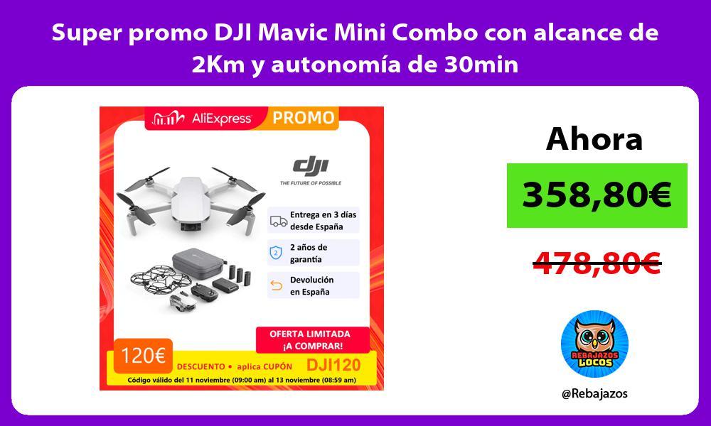 Super promo DJI Mavic Mini Combo con alcance de 2Km y autonomia de 30min