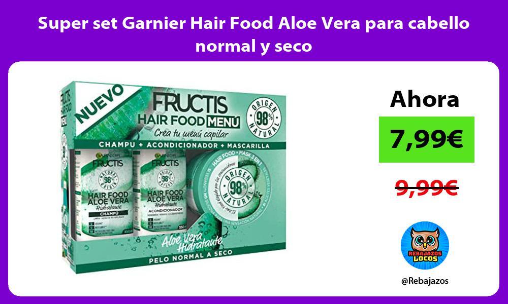 Super set Garnier Hair Food Aloe Vera para cabello normal y seco
