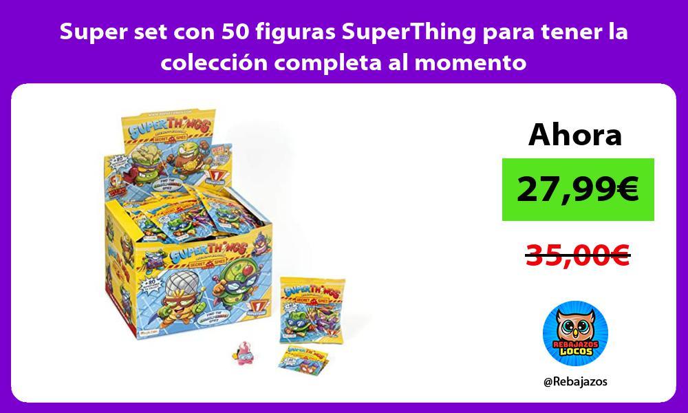 Super set con 50 figuras SuperThing para tener la coleccion completa al momento