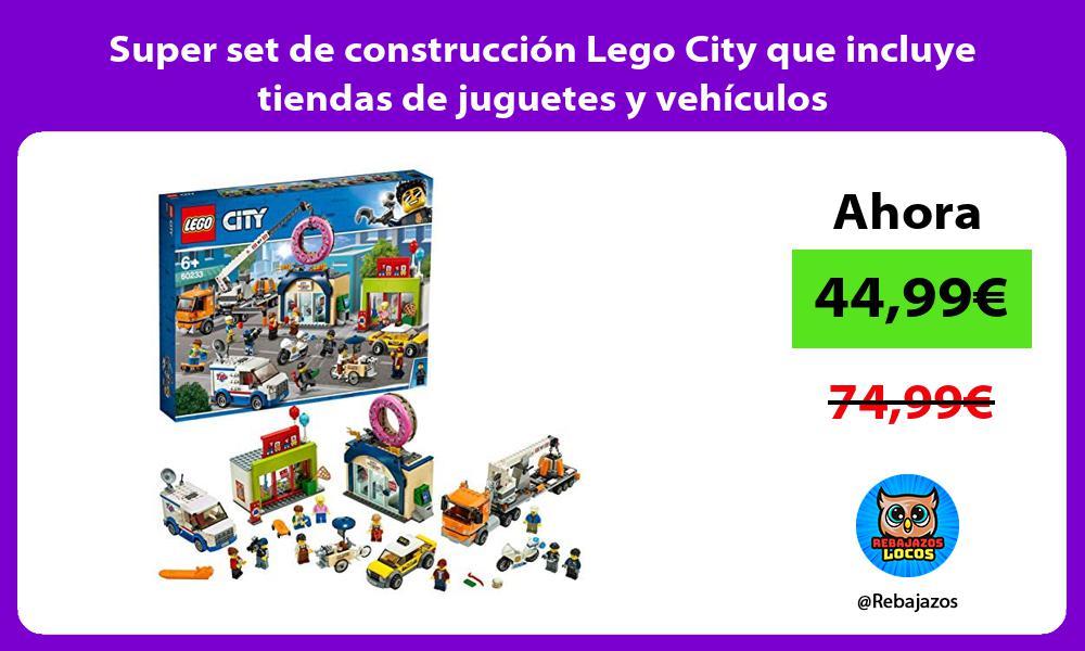 Super set de construccion Lego City que incluye tiendas de juguetes y vehiculos