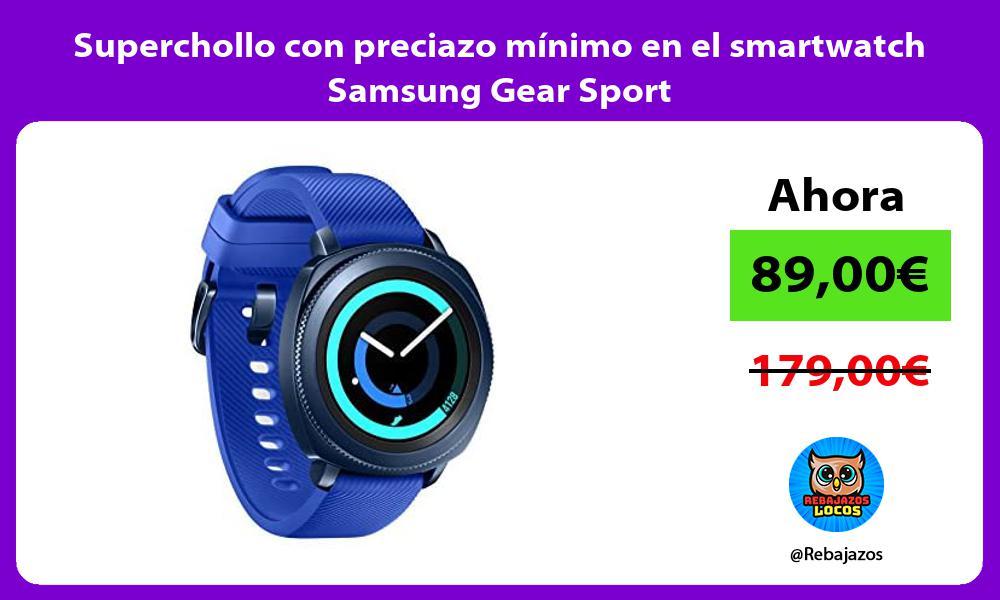 Superchollo con preciazo minimo en el smartwatch Samsung Gear Sport