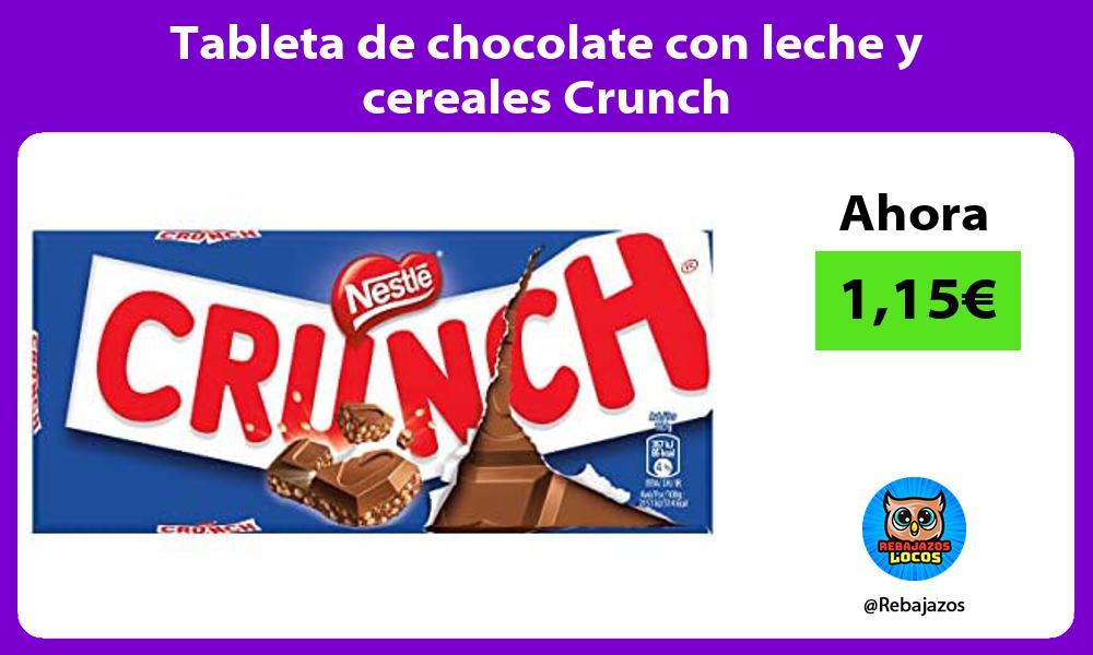 Tableta de chocolate con leche y cereales Crunch