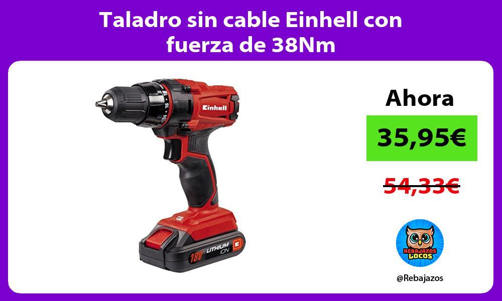 Taladro sin cable Einhell con fuerza de 38Nm