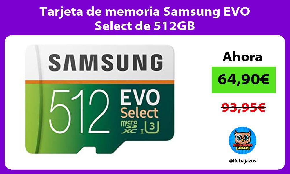 Tarjeta de memoria Samsung EVO Select de 512GB