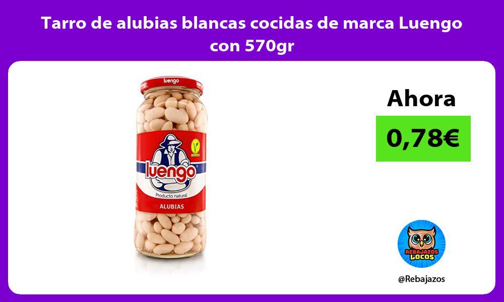 Tarro de alubias blancas cocidas de marca Luengo con 570gr