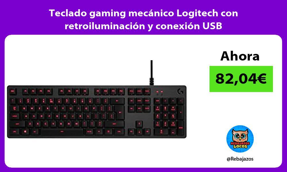 Teclado gaming mecanico Logitech con retroiluminacion y conexion USB