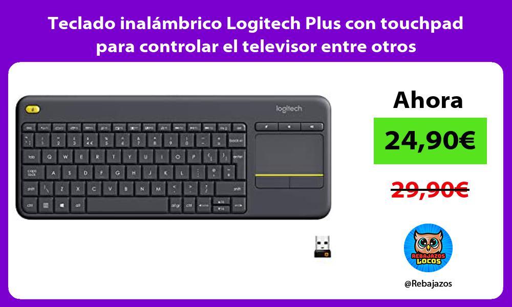 Teclado inalambrico Logitech Plus con touchpad para controlar el televisor entre otros